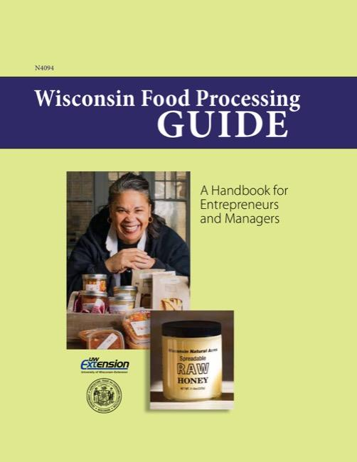Cover of the publication titled Wisconsin Food Processing Guide - An Handbook for Entrepreneurs and Managers
